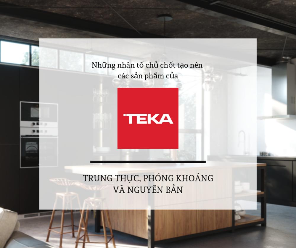 Những nhân tố chủ chốt tạo nên chất lượng sản phẩm Teka.