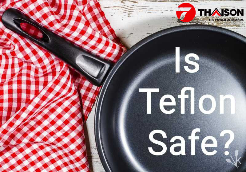 Dụng cụ Teflon có an toàn không
